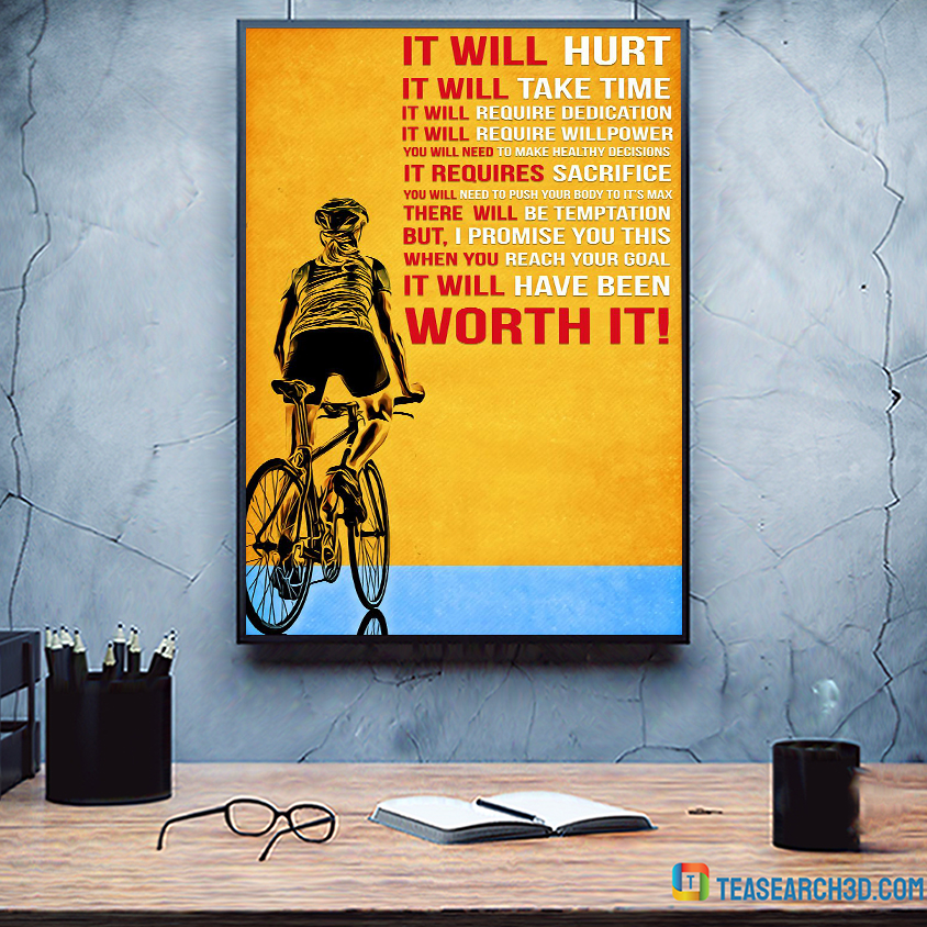 Cycling worth it it will hurt it will take time poster A1