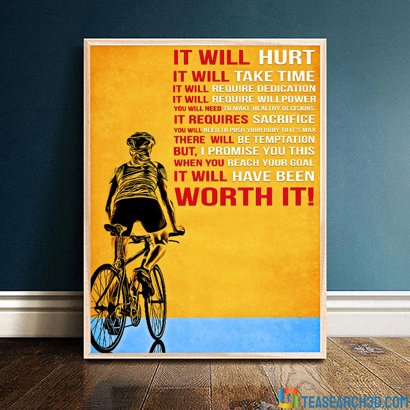 Cycling worth it it will hurt it will take time poster A2