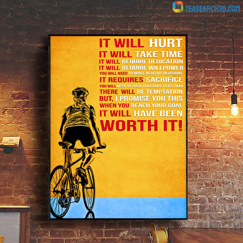 Cycling worth it it will hurt it will take time poster A3