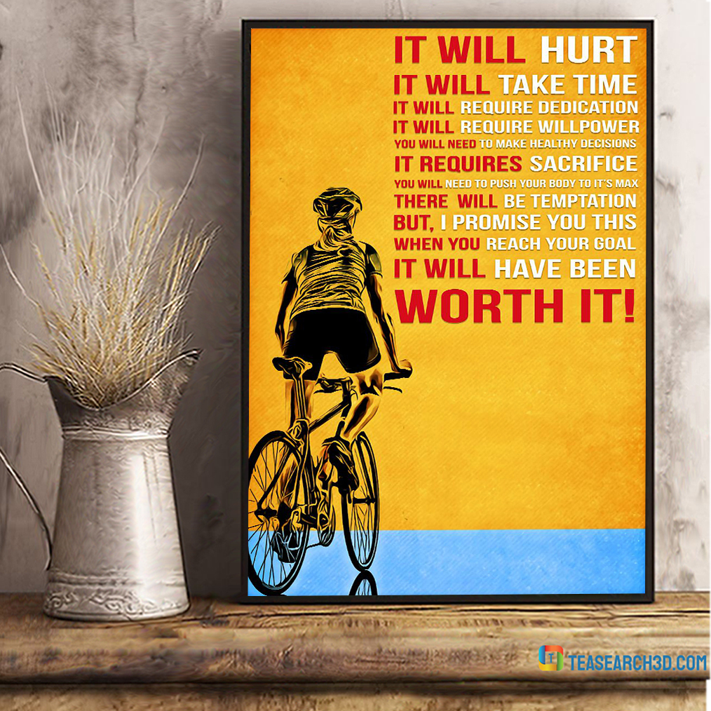 Cycling worth it it will hurt it will take time poster