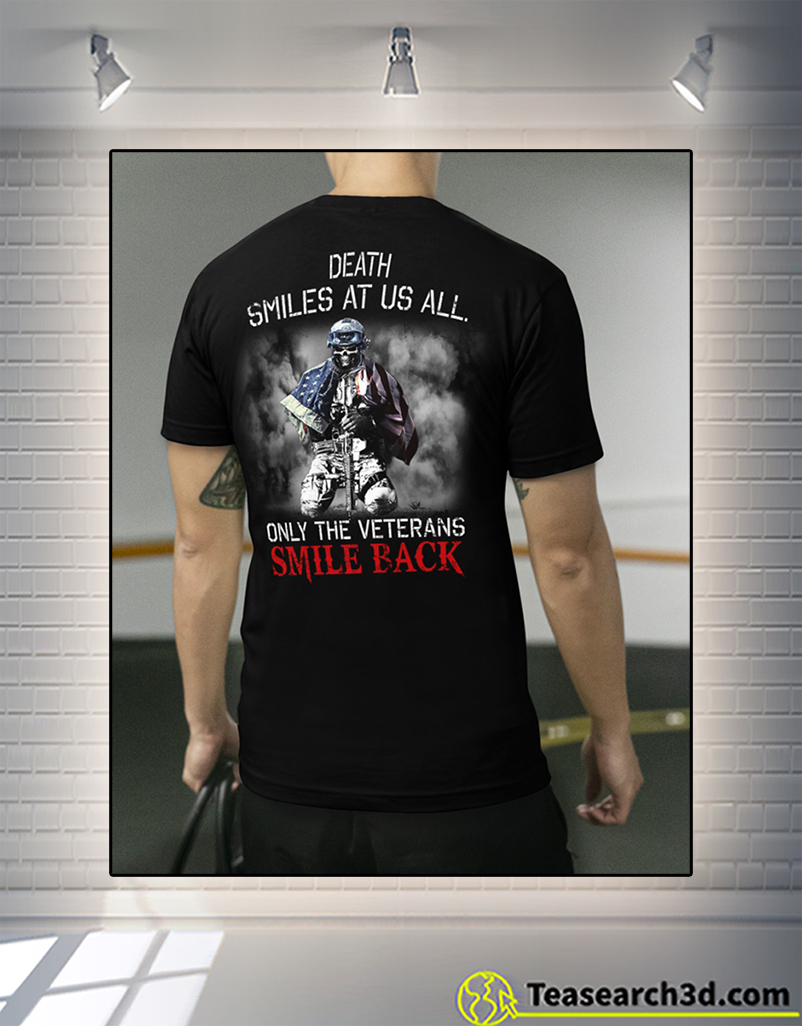 Death Smiles At Us All Only The Veterans Smile Back Shirt 2