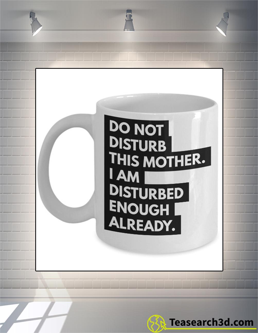 Do not disturb this mother mug 11oz
