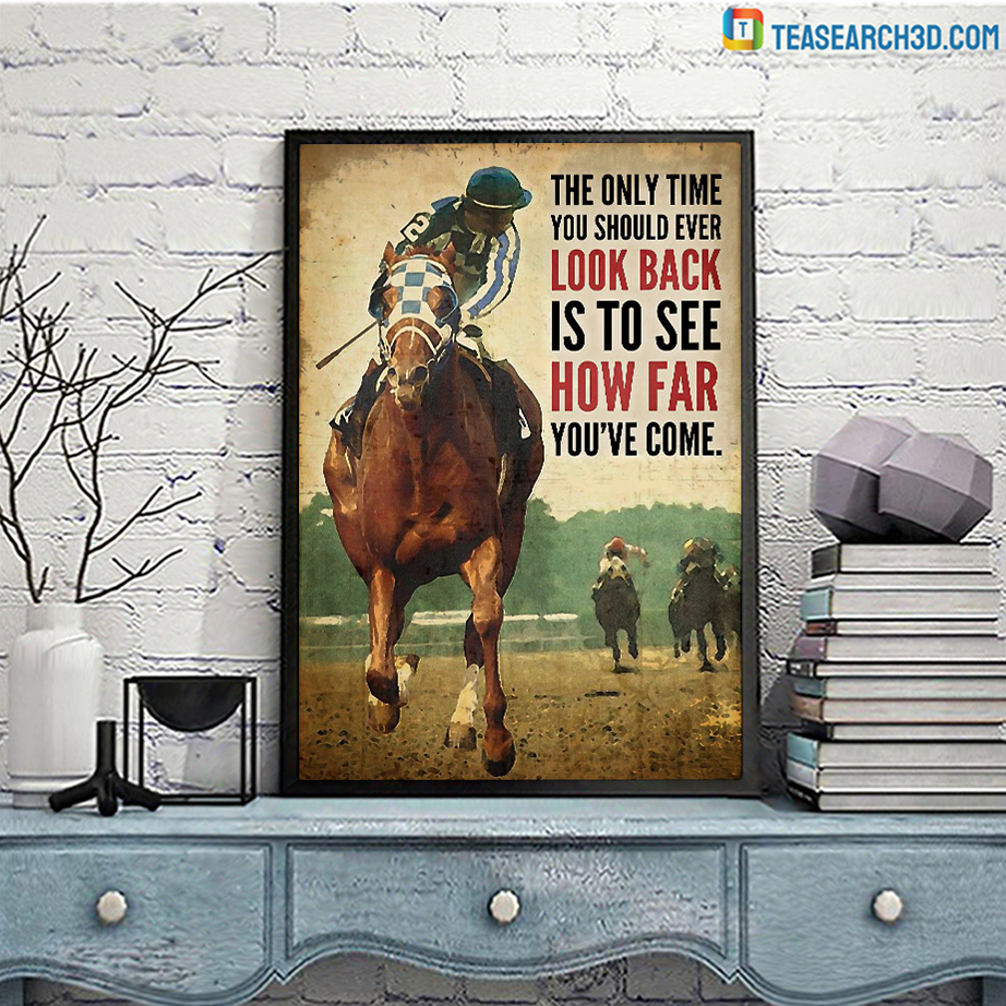 Horse racing the only time you should ever look back poster A3