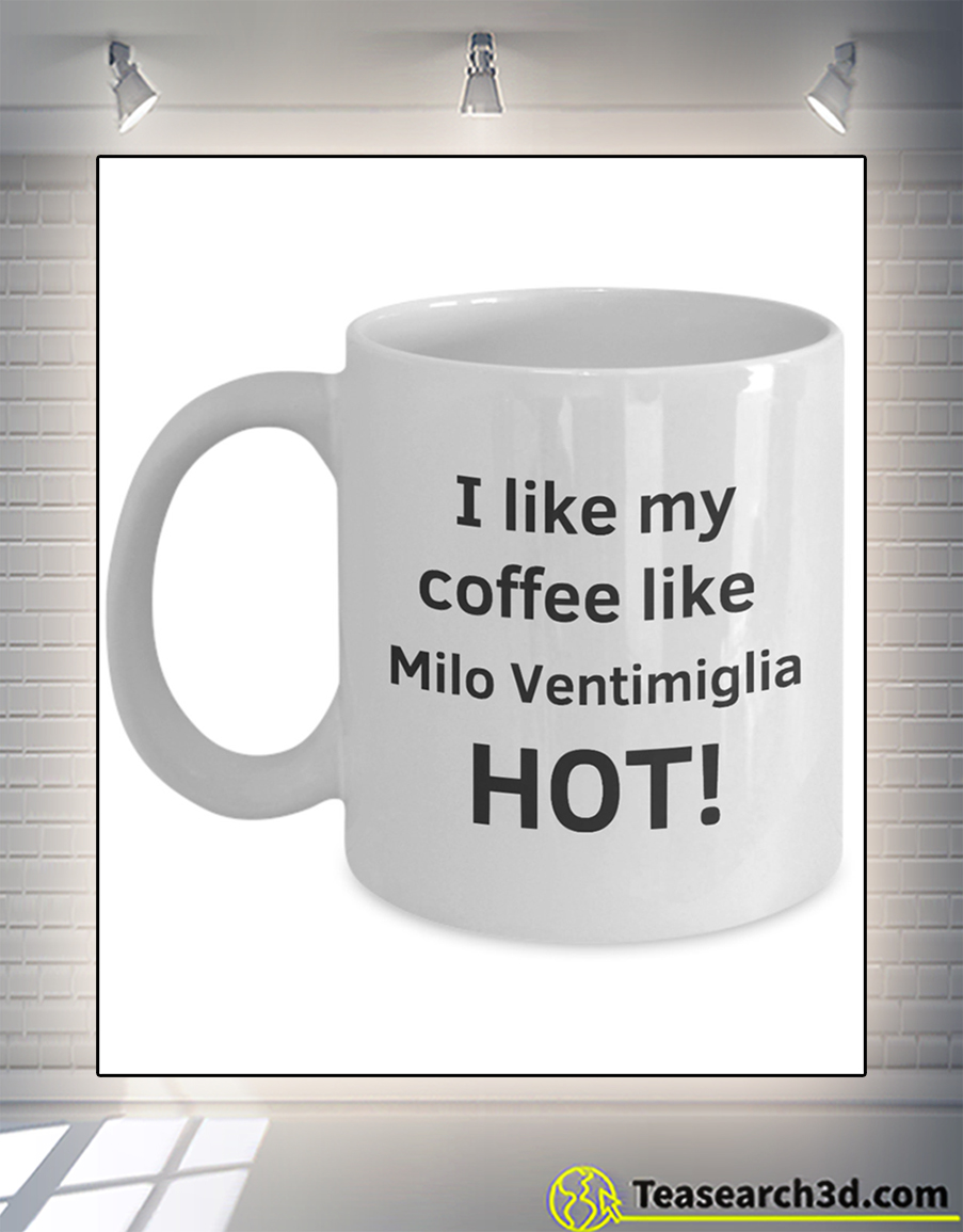 I like my coffee like milo ventimiglia hot mug 11oz