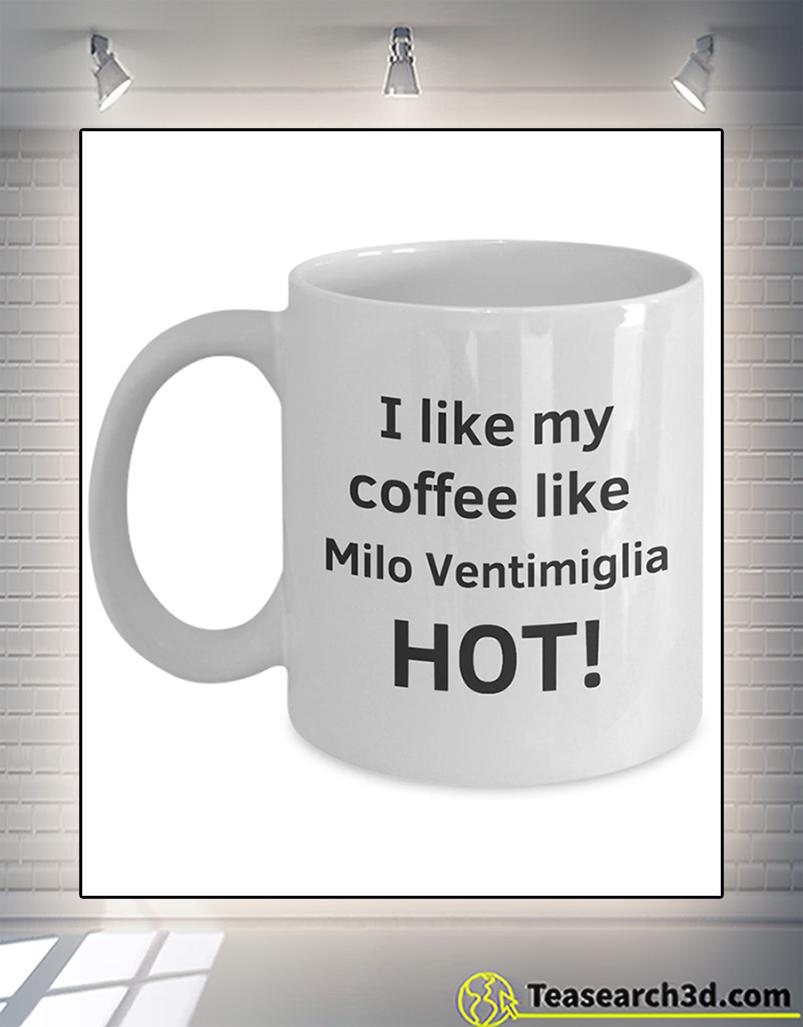 I like my coffee like milo ventimiglia hot mug 15oz