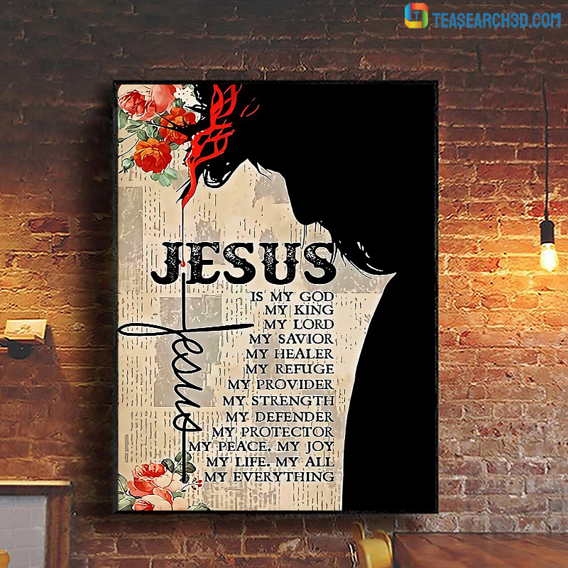 Jesus is my god my king my lord poster A1