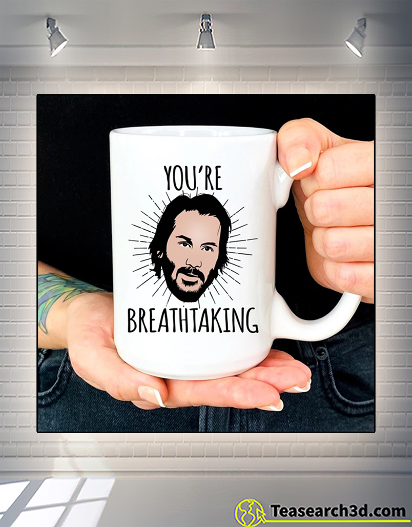 Keanu reeves you're breathtaking mug 11oz
