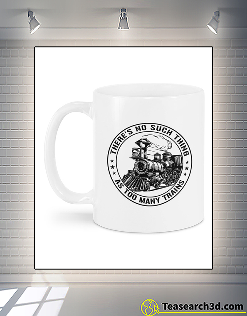 Model railroad there's no such thing as too many trains mug front