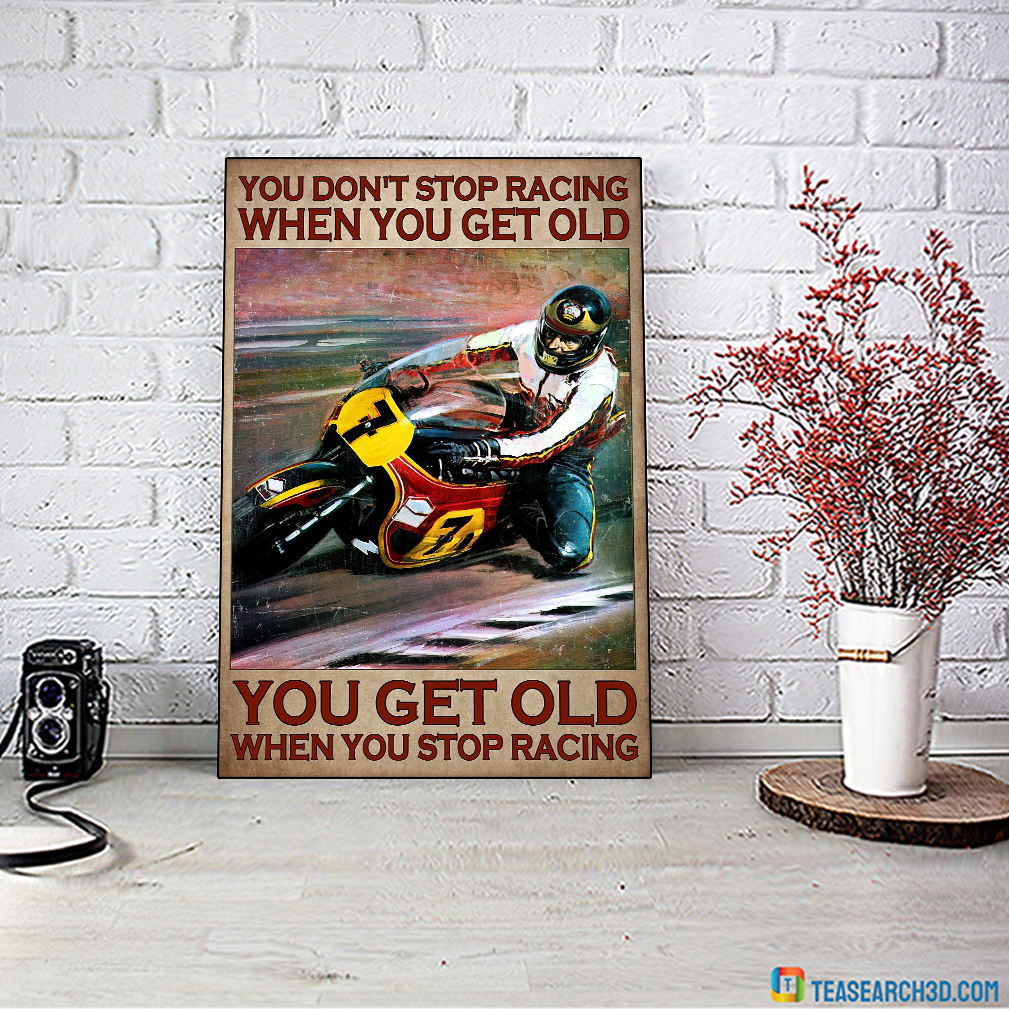 Motorcycle you don't stop racing when you get old poster