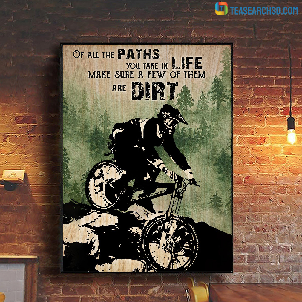 Mountain bike of all paths you take in life poster