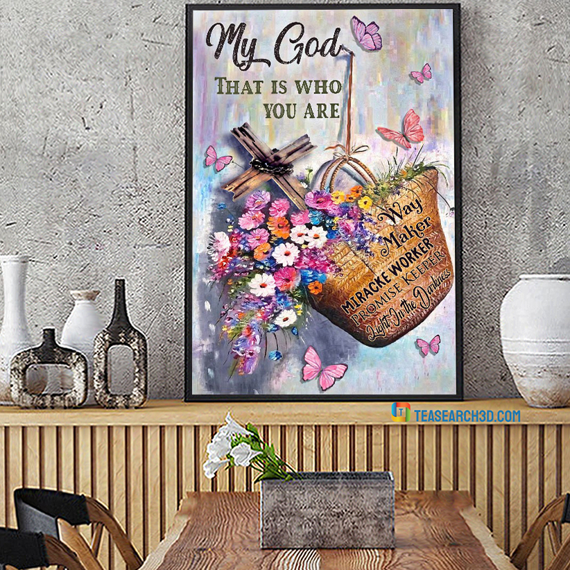 My god that is who you are poster A1