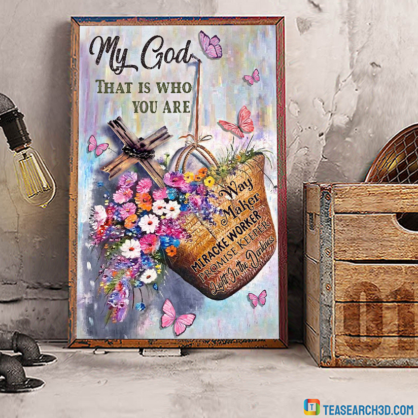 My god that is who you are poster A3