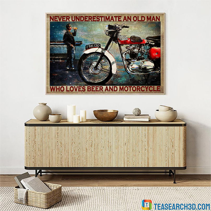 Never underestimate an old man who loves beer and motorcycle poster A1