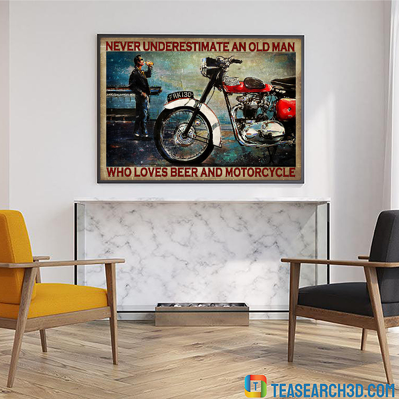Never underestimate an old man who loves beer and motorcycle poster A2
