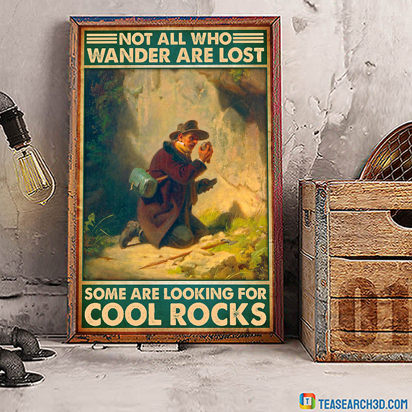Not all who wander are lost some are looking for cool rocks poster A3