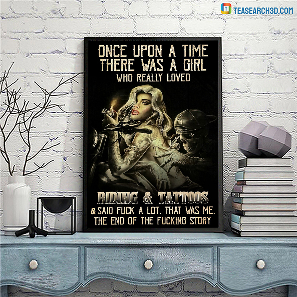 Once upon a time there was a girl who really loved riding and tattoos poster