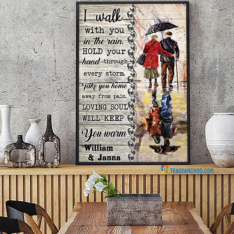 Personalized custom name I walk with you in the rain hold your hand through every storm poster A2