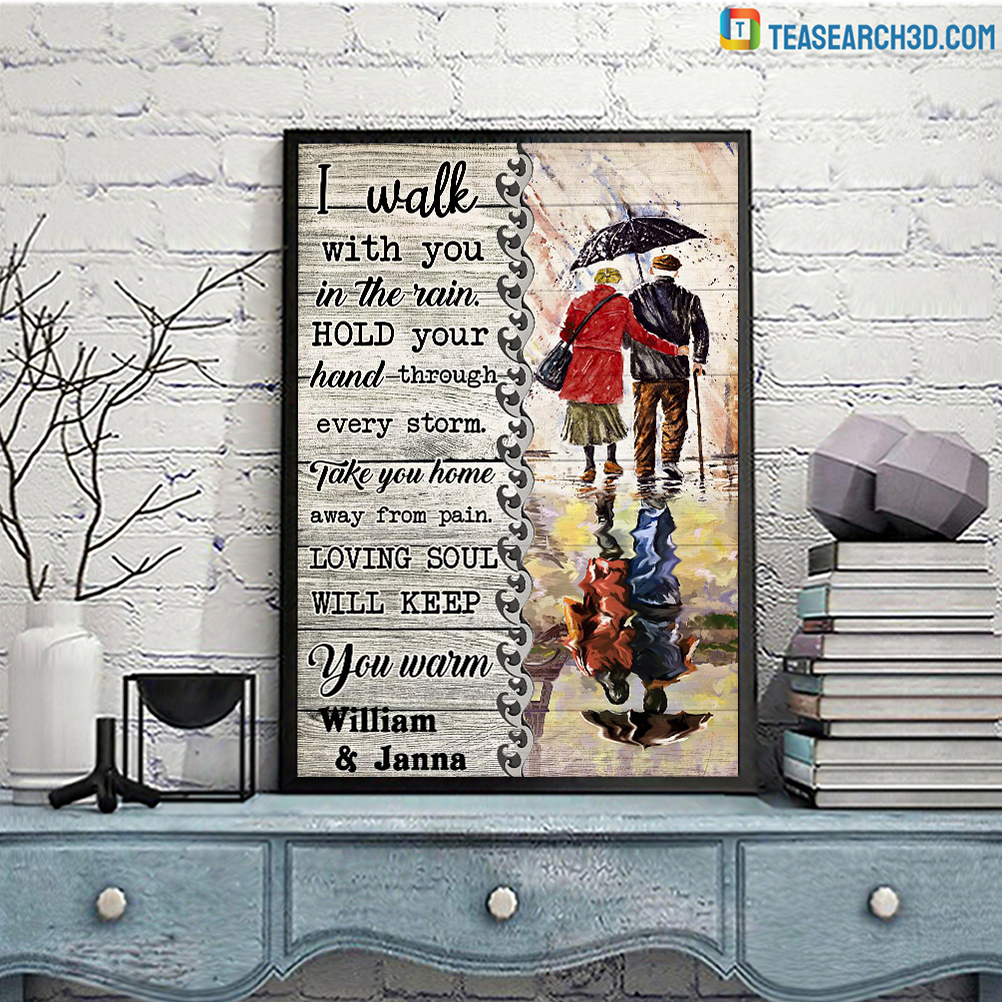 Personalized custom name I walk with you in the rain hold your hand through every storm poster