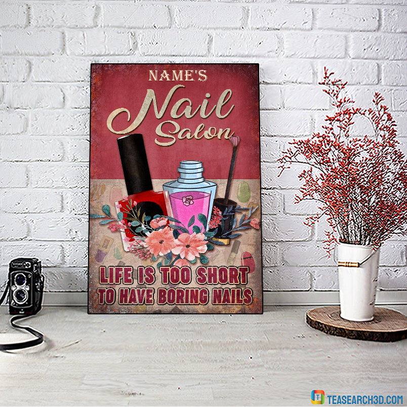 Personalized custom name Nail salon life is too short poster A1
