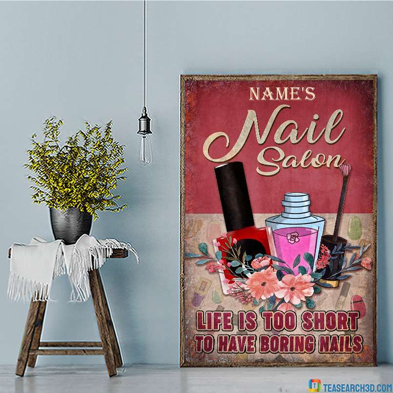 Personalized custom name Nail salon life is too short poster A2