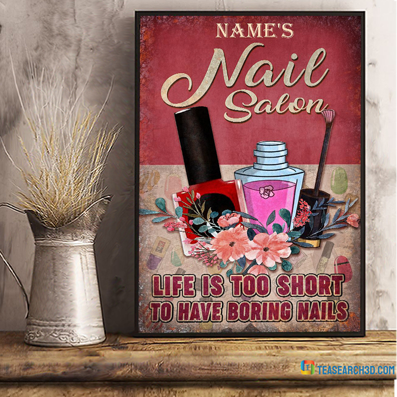 Personalized custom name Nail salon life is too short poster A3
