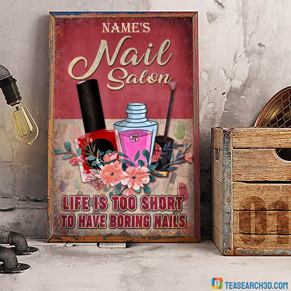 Personalized custom name Nail salon life is too short poster