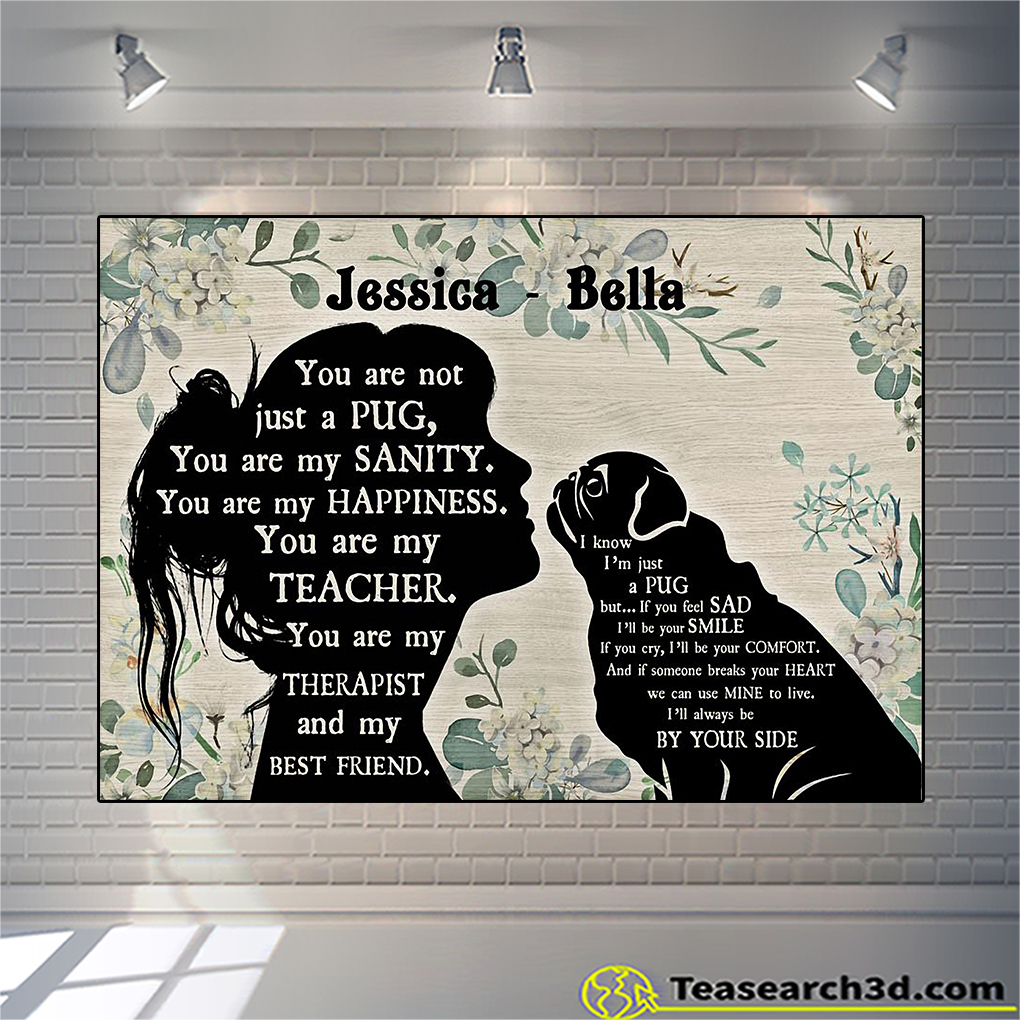 Personalized custom name You are not just a Pug poster A1
