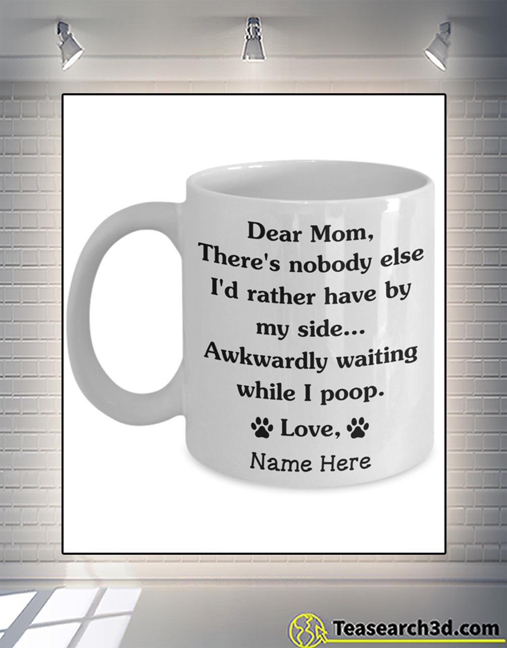 Personalized custom name dog dear mom there's nobody else mug