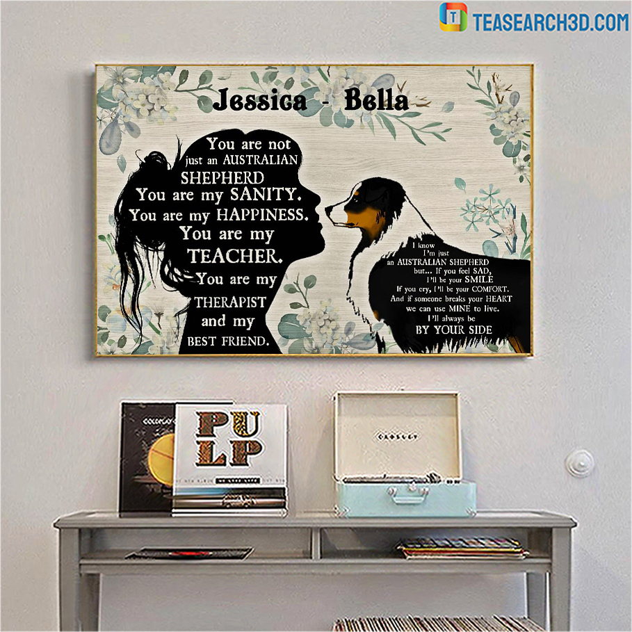 Personalized custom name you are not just a Australian shepherd poster A1