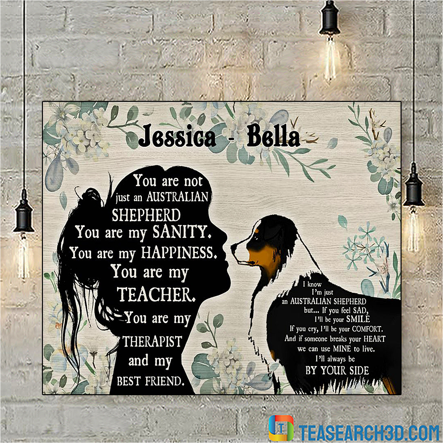 Personalized custom name you are not just a Australian shepherd poster A3