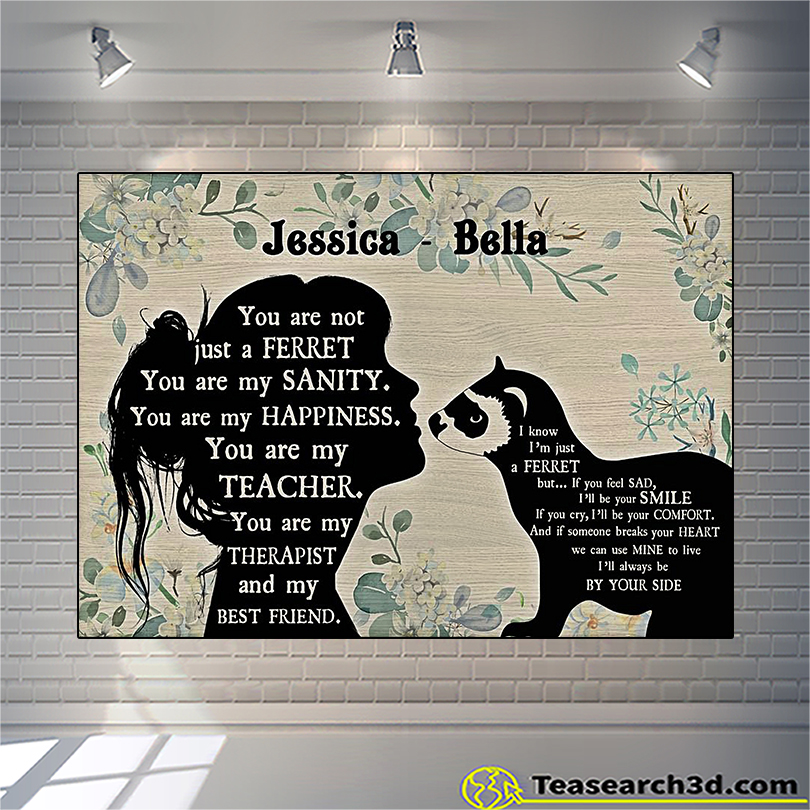 Personalized custom name you are not just a Ferret poster A2