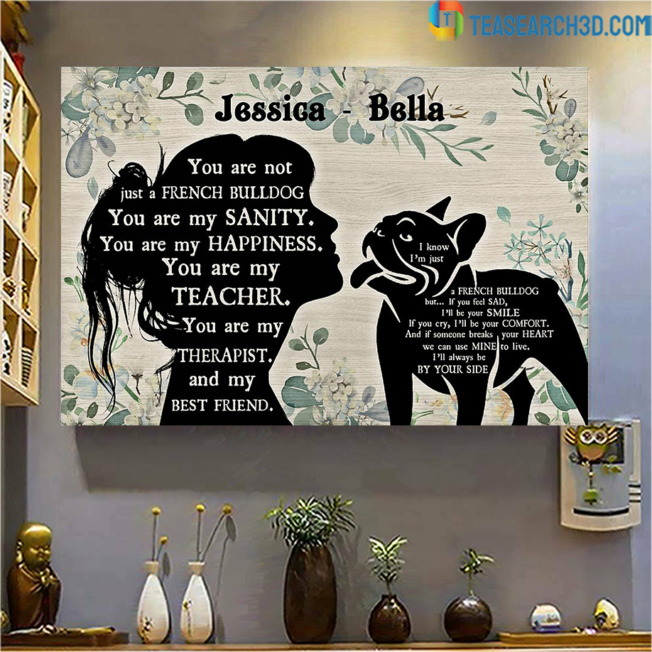 Personalized custom name you are not just a French Bulldog poster A3