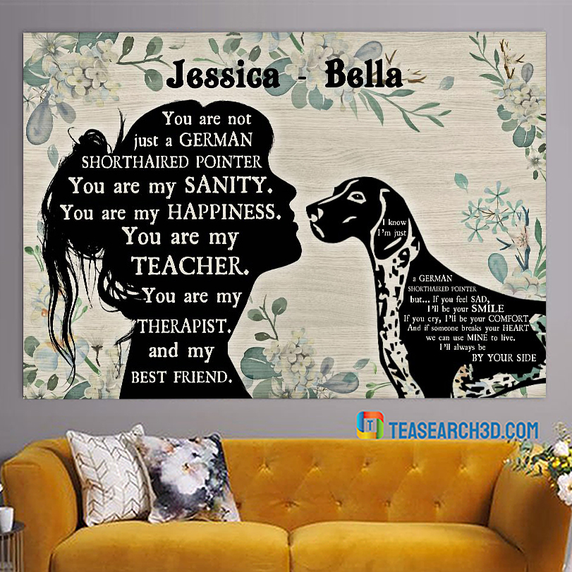 Personalized custom name you are not just a German Shorthaired Pointer poster A1