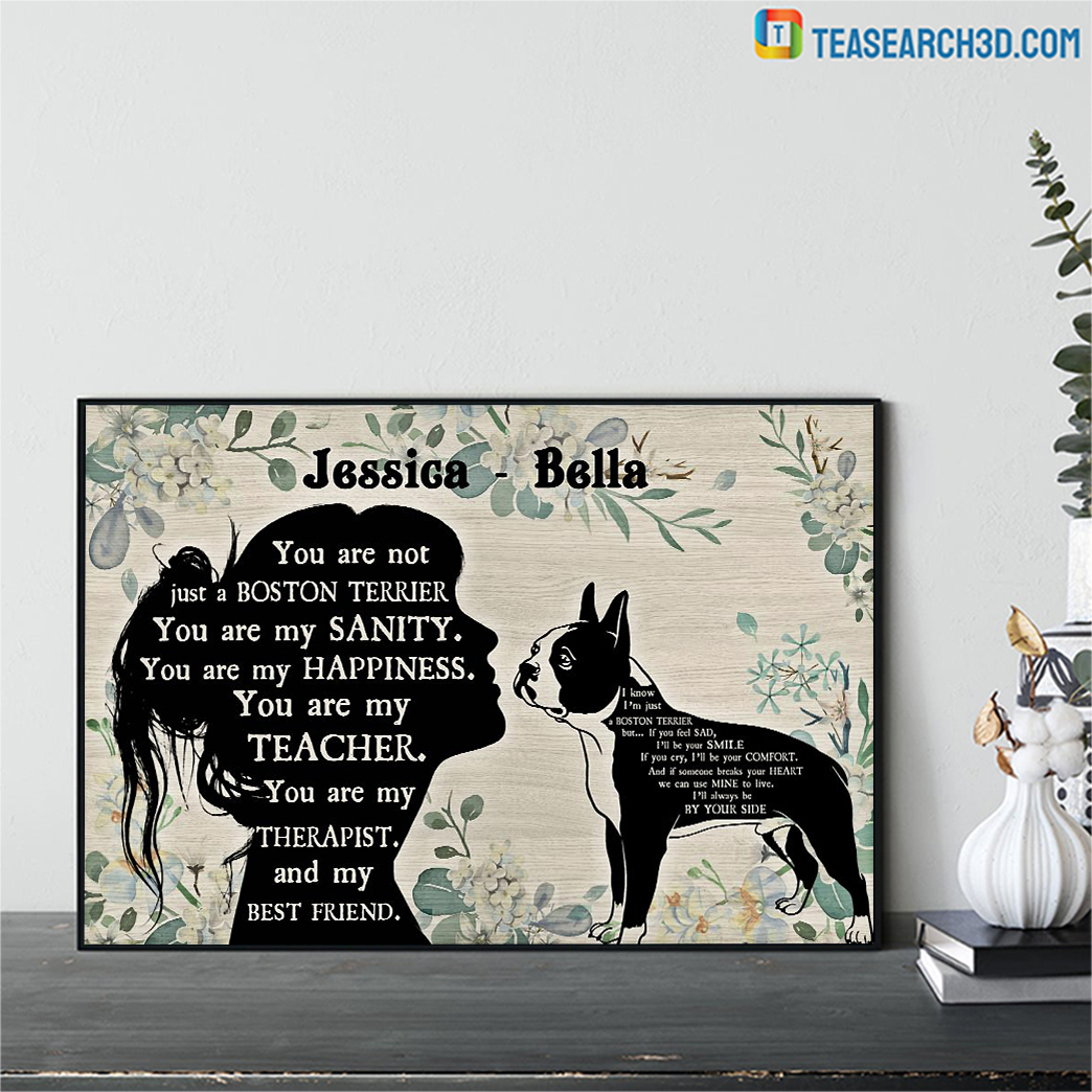 Personalized custom name you are not just a boston terrier poster