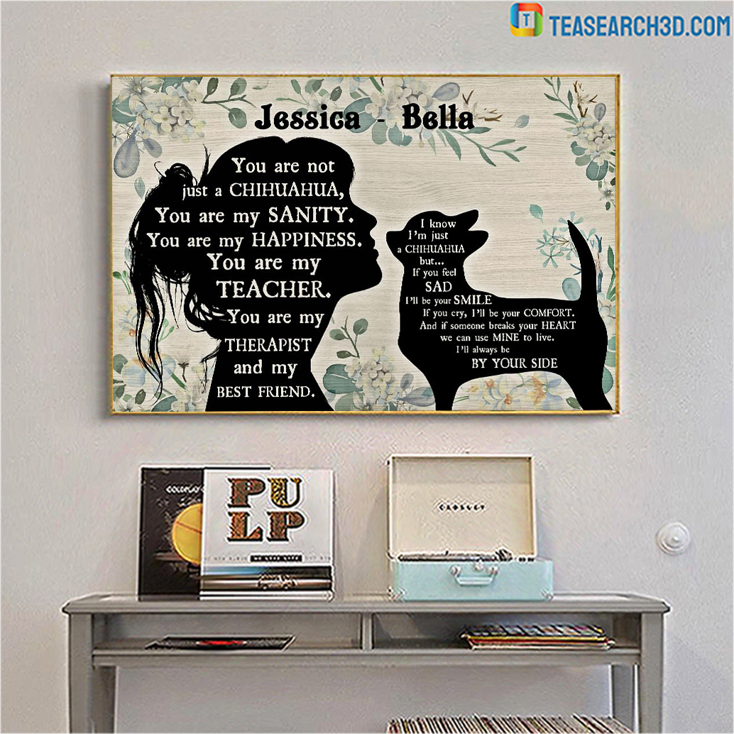 Personalized custom name you are not just a chihuahua poster