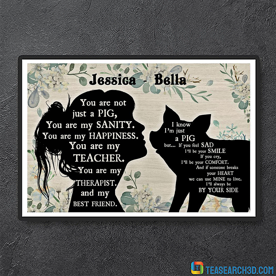 Personalized custom name you are not just a pig poster A3