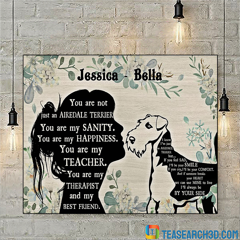 Personalized custom name you are not just an Airedale Terrier poster A1