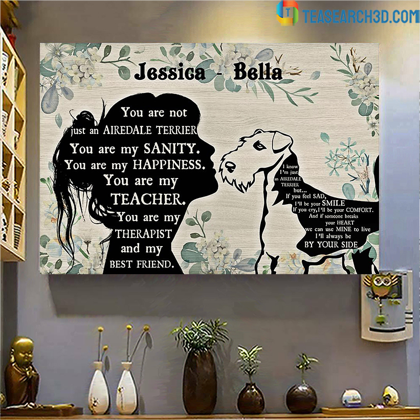 Personalized custom name you are not just an Airedale Terrier poster A2