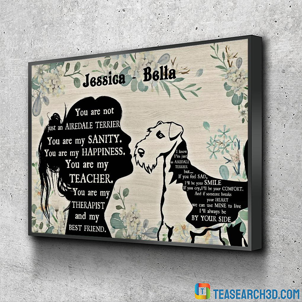 Personalized custom name you are not just an Airedale Terrier poster
