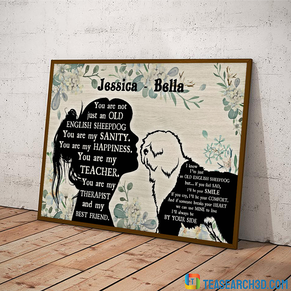 Personalized custom name you are not just an Old English Sheepdog poster