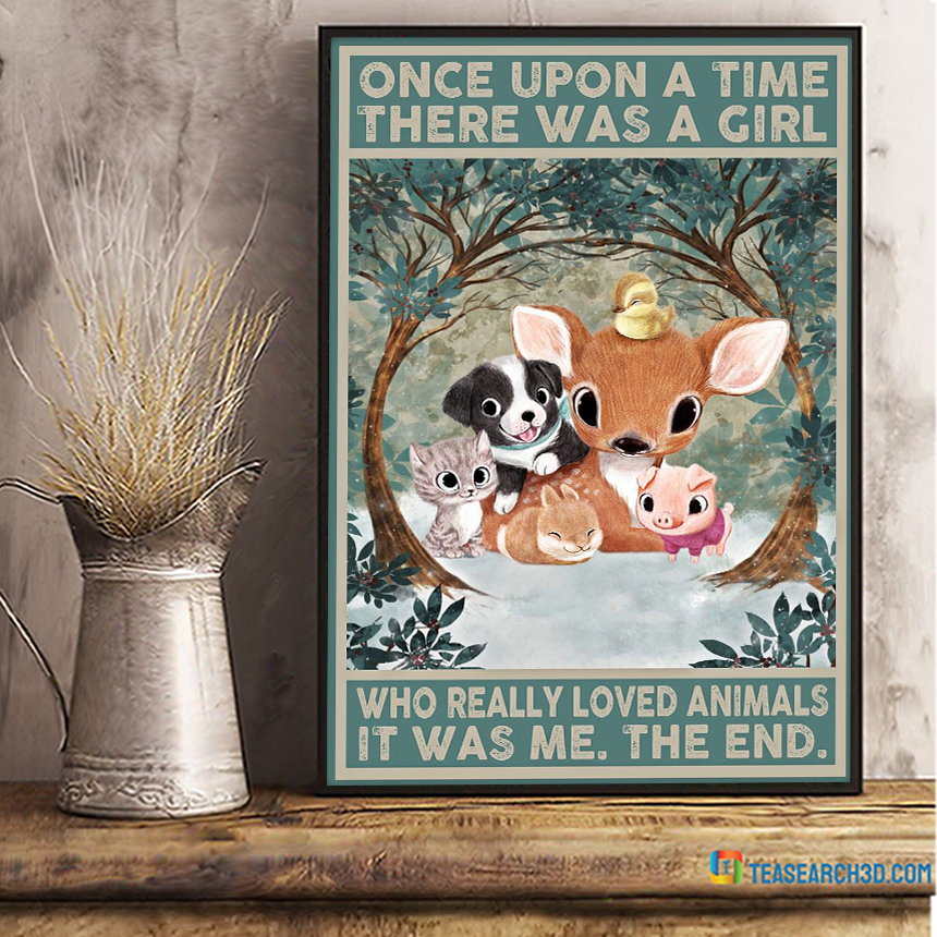 Pets cute animals once upon a time there was a girl who really loved animals poster A3