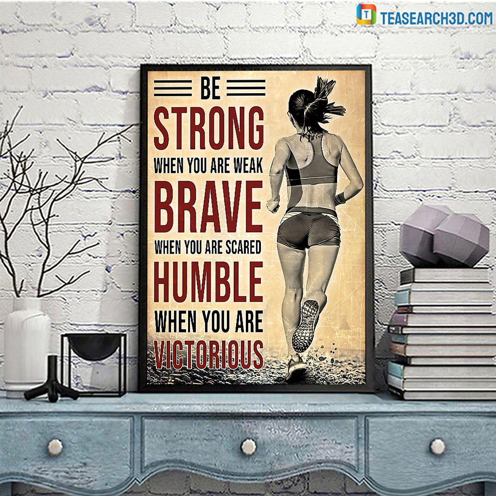 Running be strong when you are weak poster
