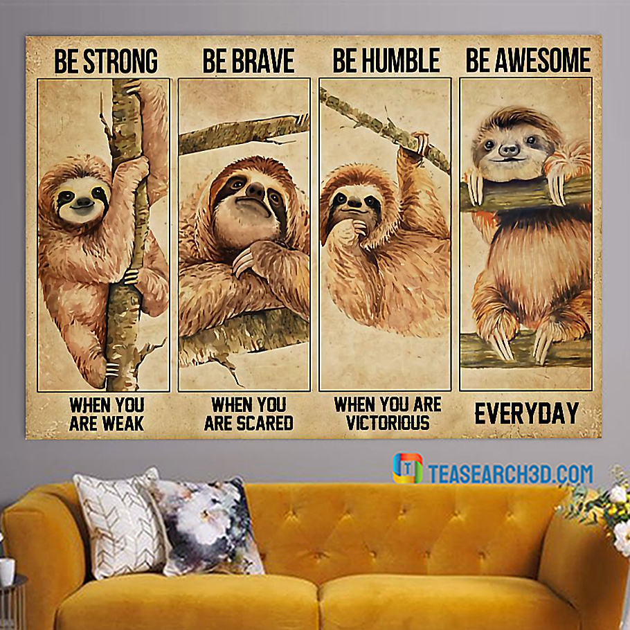 Sloth be strong be brave be humble be awesome poster A1