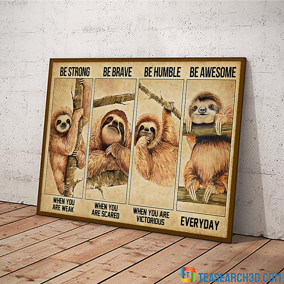 Sloth be strong be brave be humble be awesome poster A2
