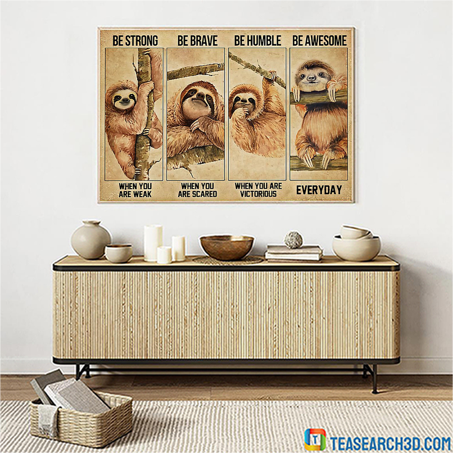 Sloth be strong be brave be humble be awesome poster A3