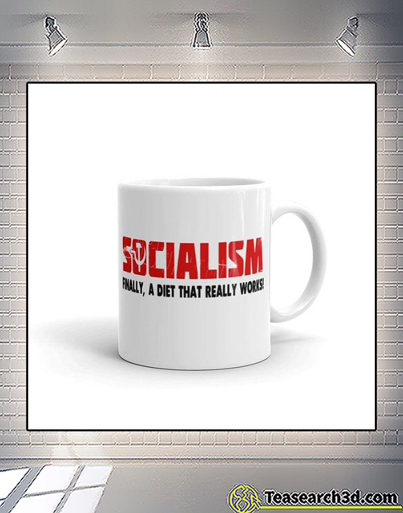 Socialism finally a diet that really works mug 15oz