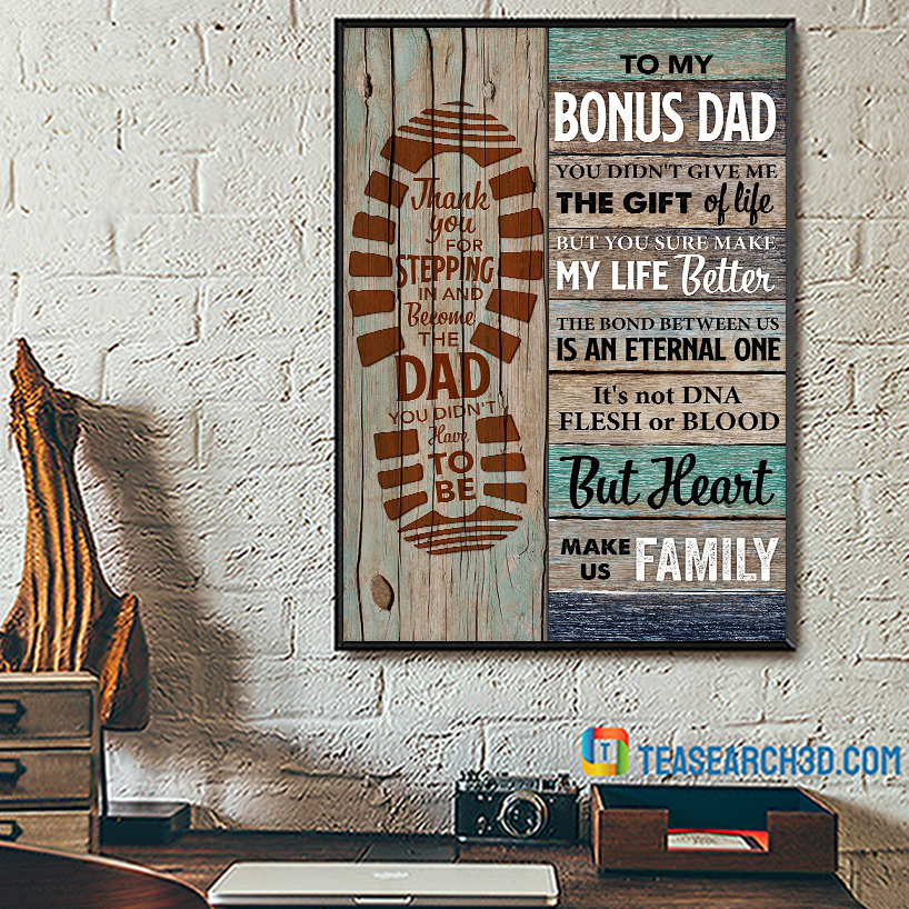 To bonus dad you didn't give me the gift of life poster A1