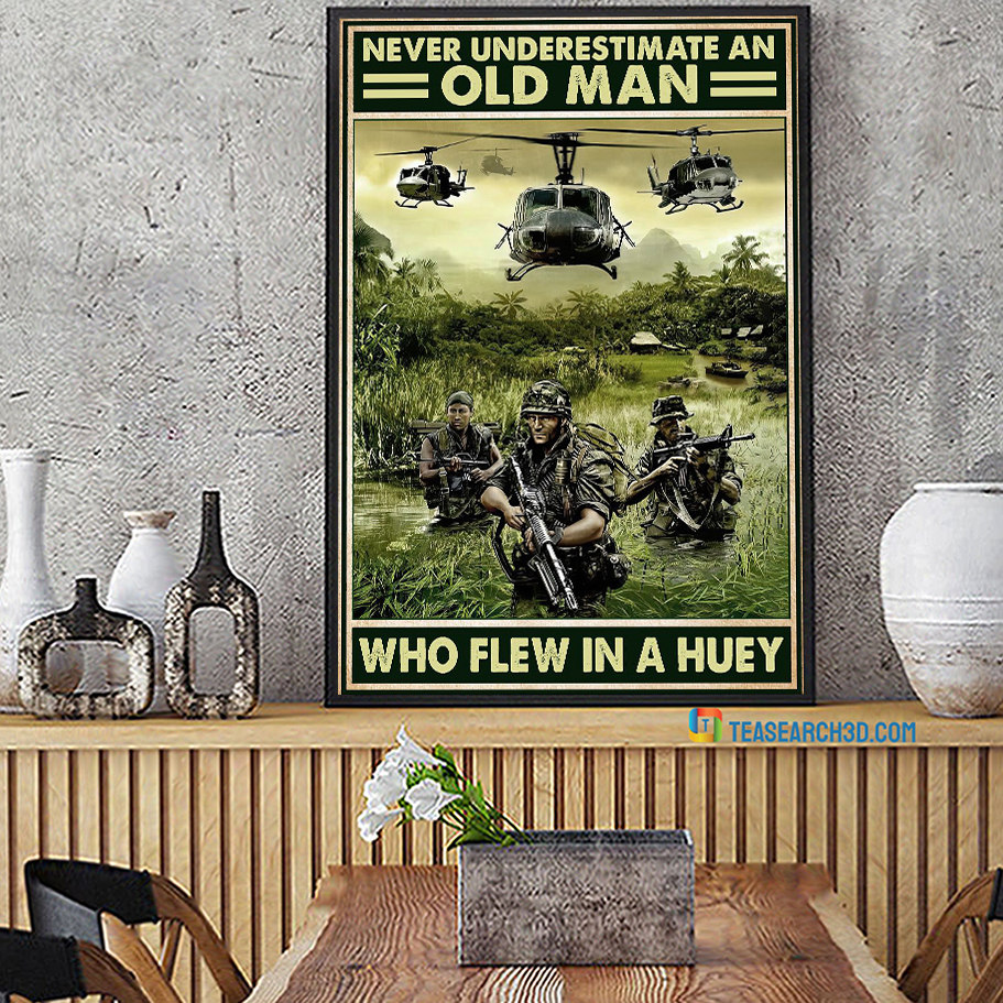 Veteran Never underestimate an old man who flew in a huey poster A2