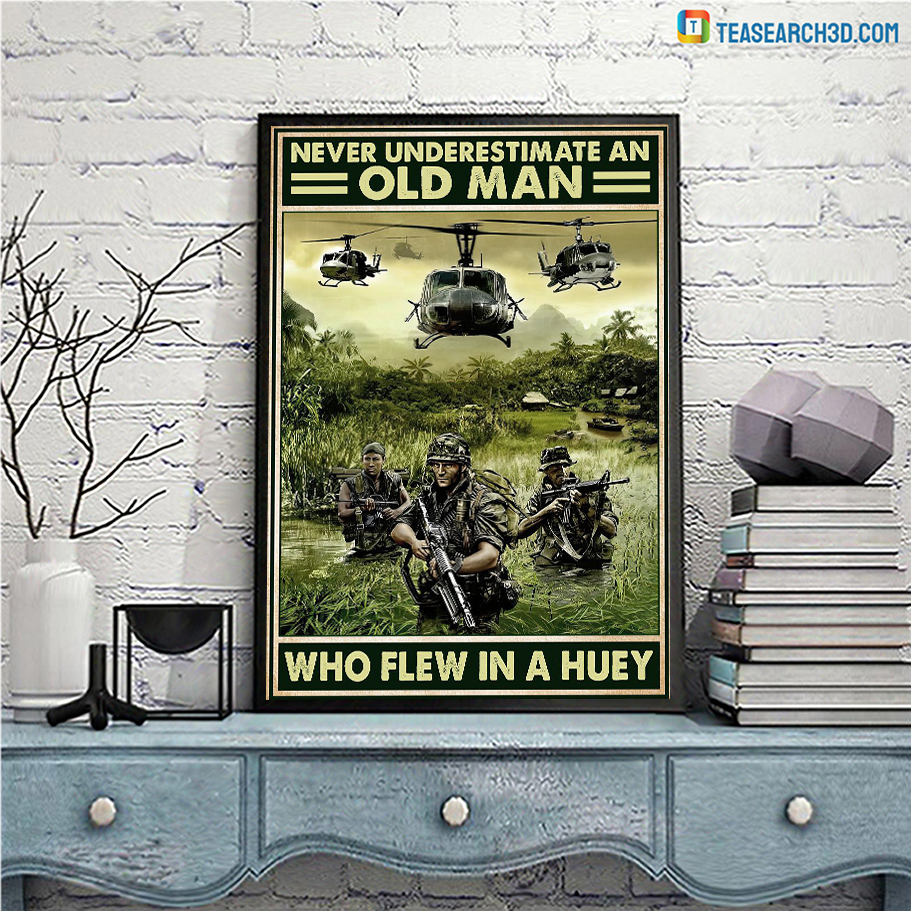 Veteran Never underestimate an old man who flew in a huey poster A3
