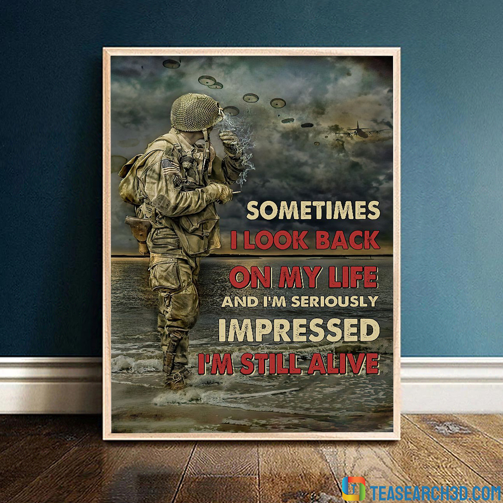 Veteran sometimes I look back on my life i'm still alive poster